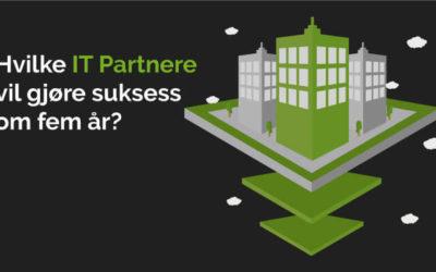 Hvilke IT-Partnere vil gjøre suksess om fem år?